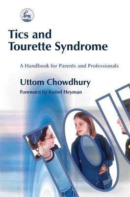 Tics and Tourette Syndrome by Uttom Chowdhury