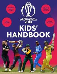 ICC Cricket World Cup 2019 Kids' Handbook by Clive Gifford