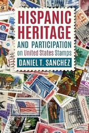 Hispanic Heritage and Participation on United States Stamps by Daniel T Sanchez image