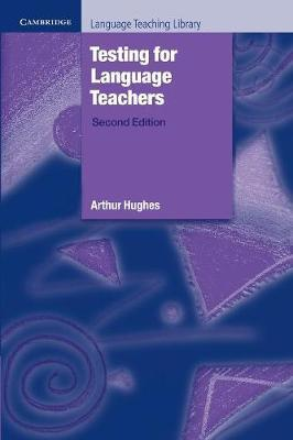 Testing for Language Teachers by Arthur Hughes
