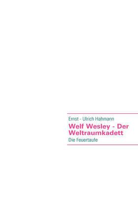 Welf Wesley - Der Weltraumkadett by Ernst - Ulrich Hahmann image