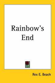 Rainbow's End by Rex E. Beach image