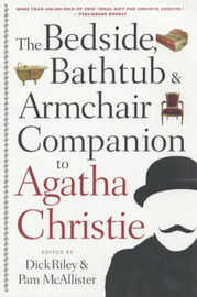 The New Bedside, Bathtub & Armchair Companion to Agatha Christie by Dick Riley