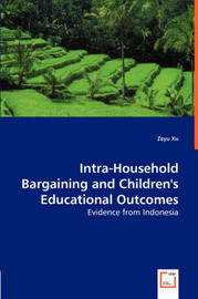 Intra-Household Bargaining and Children's Educational Outcomes - Evidence from Indonesia by Zeyu Xu image