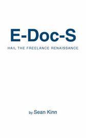 E-Doc-S: Hail the Freelance Renaissance by Sean Kinn