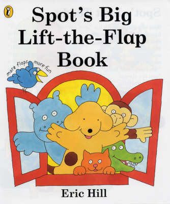 Spot's Big Lift-the-flap Book by Eric Hill