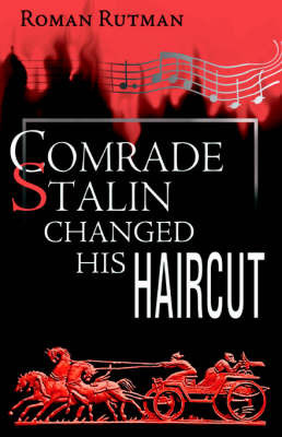 Comrade Stalin Changed His Haircut by Roman Rutman