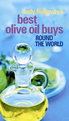 Judy Ridgway's Best Olive Oil Buys by Judy Ridgway