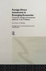 Foreign Direct Investment in Emerging Economies by Lou Anne a Barclay image