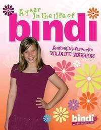 A Year In The Life Of Bindi by Bindi Irwin