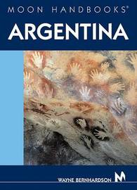 Moon Handbooks Argentina by Wayne Bernhardson image