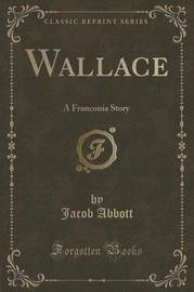 Wallace by Jacob Abbott