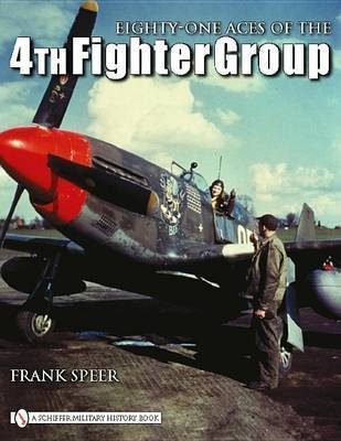 Eighty-One Aces of the 4th Fighter Group by Frank Speer image