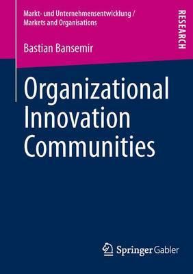Organizational Innovation Communities by Bastian Bansemir