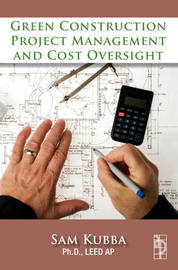 Green Construction Project Management and Cost Oversight by Sam Kubba image