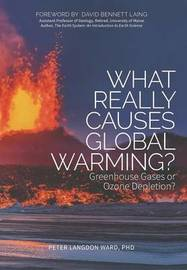 What Really Causes Global Warming? by Peter Langdon Ward image
