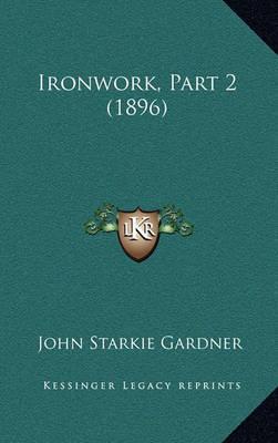 Ironwork, Part 2 (1896) by John Starkie Gardner