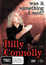 Billy Connolly Live - Was It Something I Said? on DVD