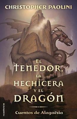 El Tenedor, la Hechicera y el Dragon by Christopher Paolini
