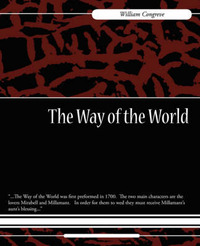 The Way of the World by Congreve William Congreve