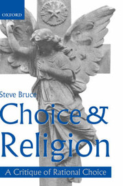 Choice and Religion by Steve Bruce
