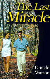 The Last Miracle by Donald E Watson image
