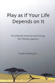 Play as If Your Life Depends on it by FRANK FORENCICH image
