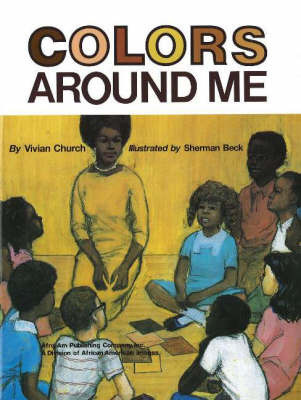Colors Around Me by Vivian Church