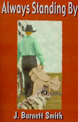 Always Standing by by Jane Burnett Smith