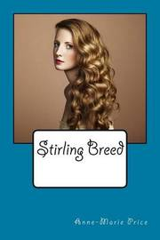 Stirling Breed by Miss Anne-Marie Price