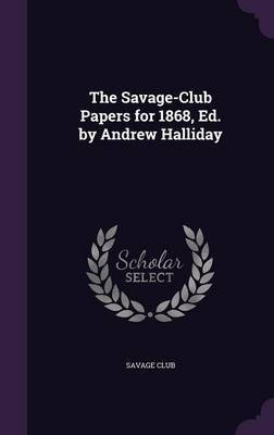 The Savage-Club Papers for 1868, Ed. by Andrew Halliday image
