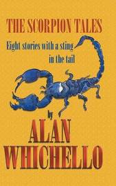 The Scorpion Tales by Alan Whichello