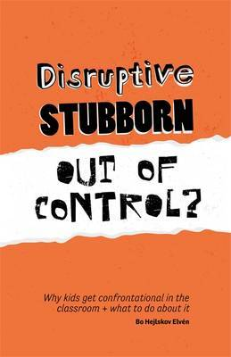 Disruptive, Stubborn, Out of Control? by Bo Hejlskov Elven image