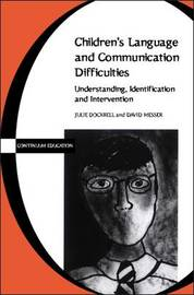 Children's Language and Communication Difficulties by Dockrell