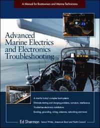 Advanced Marine Electrics and Electronics Troubleshooting by Edwin R Sherman
