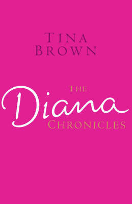 The Diana Chronicles by Tina Brown image