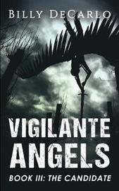 Vigilante Angels Book III by Billy DeCarlo
