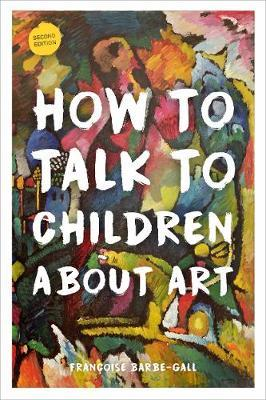 How to Talk to Children About Art by Francoise Barbe-Gall image