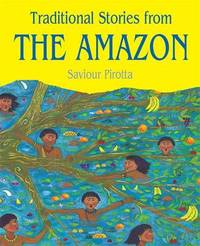 Stories From The Amazon by Saviour Pirotta image