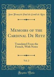 Memoirs of the Cardinal de Retz, Vol. 2 by Jean Francois Paul De Gondi De Retz image