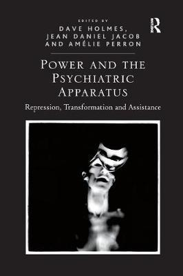 Power and the Psychiatric Apparatus by Dave Holmes