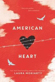 American Heart by Laura Moriarty