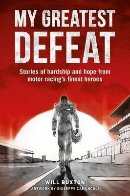 My Greatest Defeat by Will Buxton