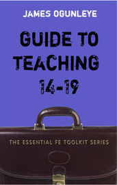 Guide to Teaching 14-19 by James Ogunleye image