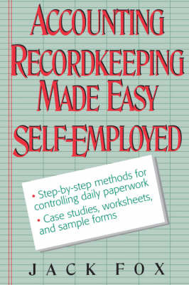 Accounting and Recordkeeping Made Easy for the Self-employed by JACK FOX image