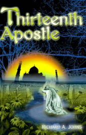 Thirteenth Apostle by Richard A. Johns