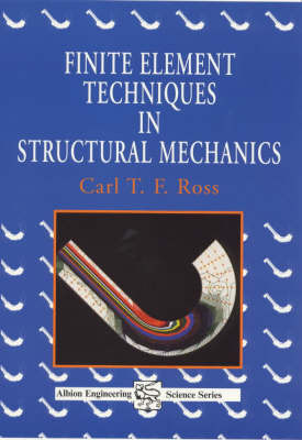 Finite Element Techniques in Structural Mechanics by Carl T F Ross image