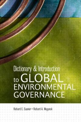 Dictionary and Introduction to Global Environmental Governance by Richard E Saunier image