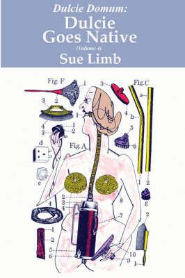 Dulcie Goes Native by Sue Limb