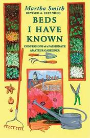 Beds I Have Known: Confessions of a Passionate Gardener by Martha Smith image